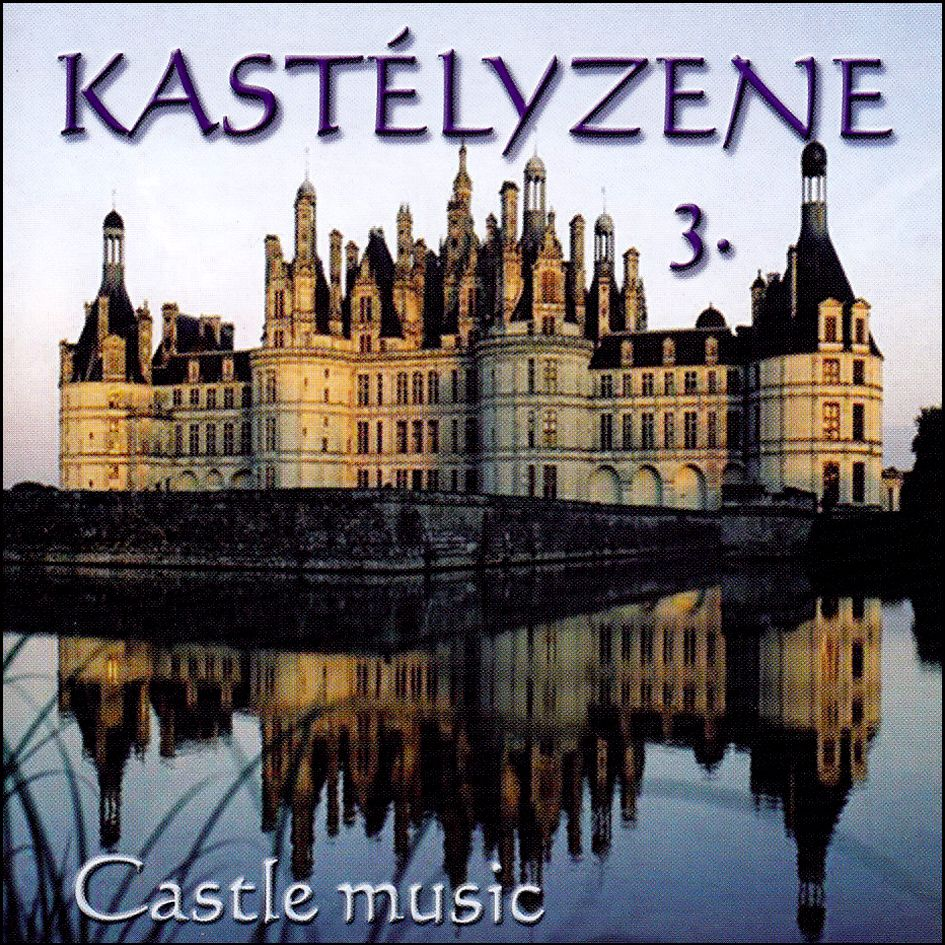 Castle music: Kastélyzene 3. CD