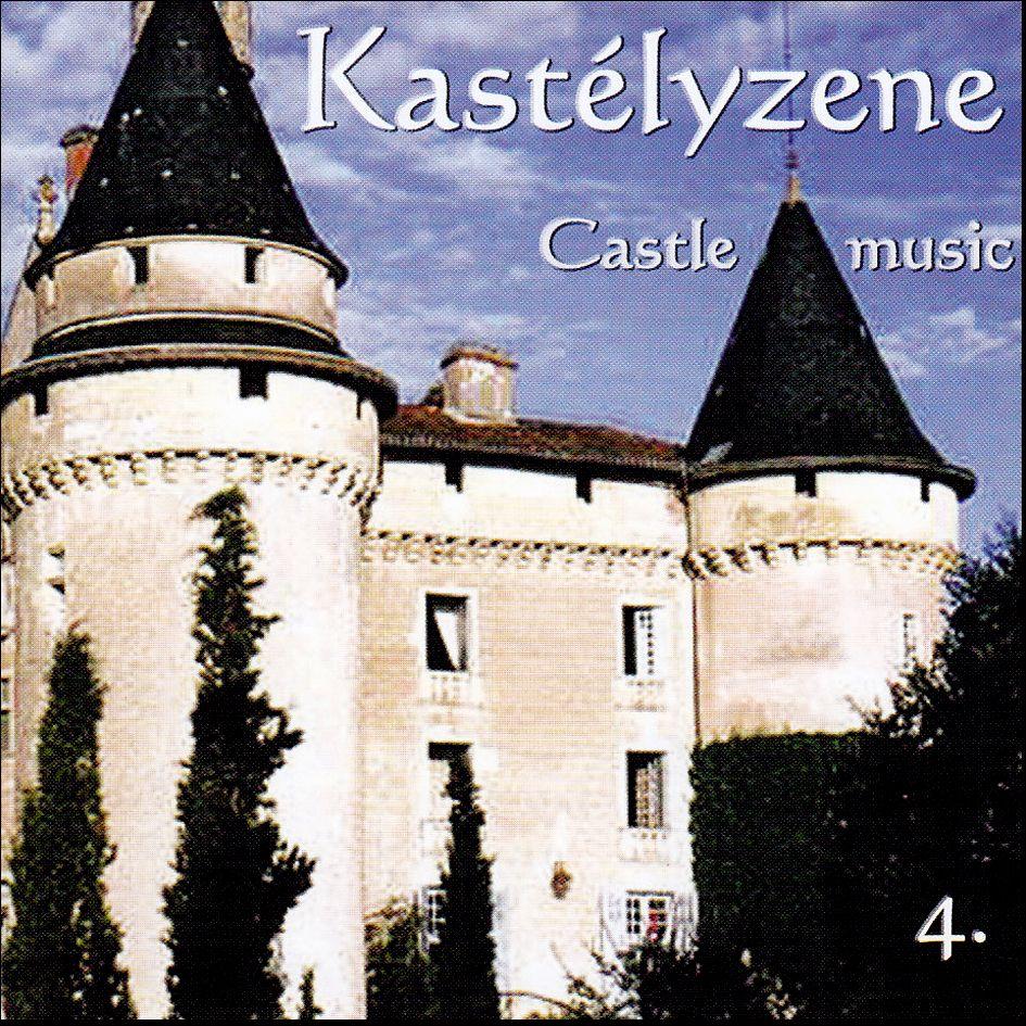 Castle music: Kastélyzene 4. CD