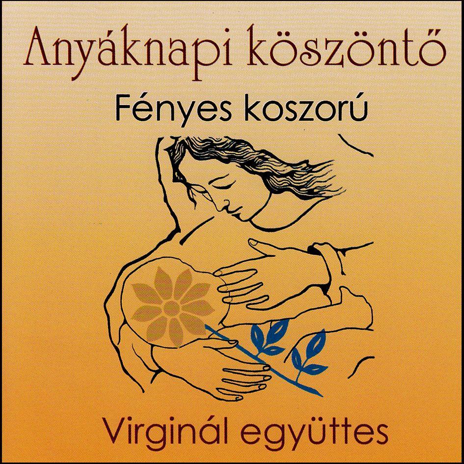 Anyáknapi köszöntő: Fényes koszorú (Virginál együttes) (CD)