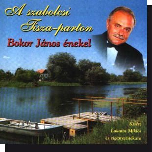 Bokor János: A szabolcsi Tisza-parton (CD)