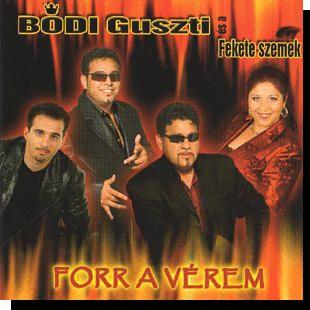 Bódi Guszti és a Nagyecsedi Fekete Szemek: Forr a vérem (CD)
