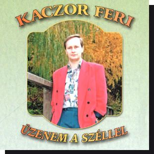 Kaczor Feri: Üzenem a széllel CD