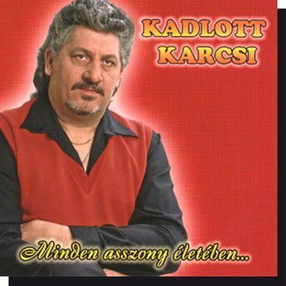 Kadlott Karcsi: Minden asszony életében CD
