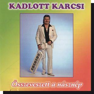 Kadlott Karcsi: Összeveszett a násznép CD