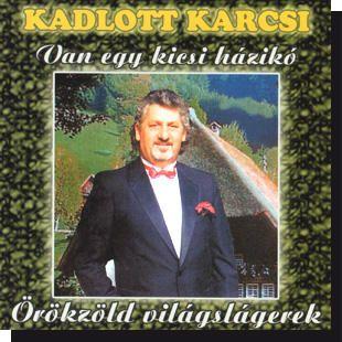 Kadlott Karcsi: Van egy kicsi házikó CD