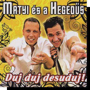 Matyi és a Hegedűs: Duj, duj desuduj CD