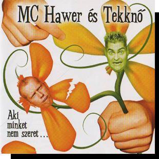Mc Hawer: Aki minket nem szeret (CD)