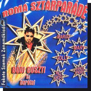 Roma sztárparádé: Bódi Guszti és barátai CD