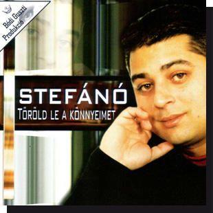 Stefánó: Töröld le a könnyeimet CD