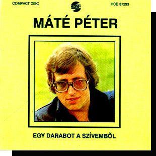 Máté Péter: Egy darabot a szívemből CD