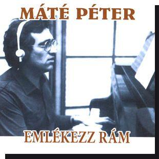 Máté Péter: Emlékezz rám CD
