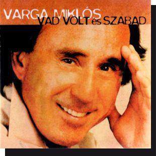 Varga Miklós: Vad volt és szabad CD