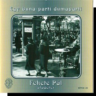 Fekete Pál: Egy duna-parti dumaparti CD
