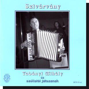 Tabányi Mihály és szólistái játszanak: Szivárvány (CD)