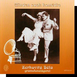 Zerkovitz Béla gramofon slágerei: Minden csak komédia (CD)