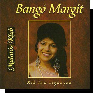 Bangó Margit: Kik is a cigányok CD