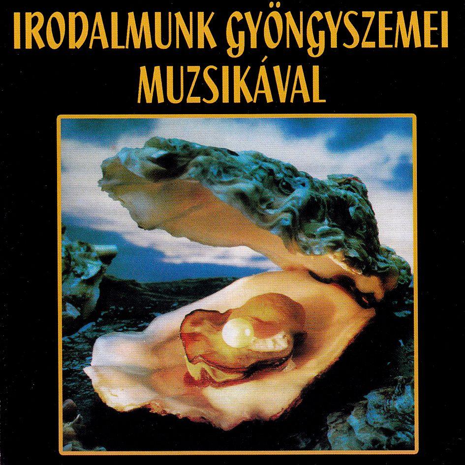 Irodalmunk gyöngyszemei muzsikával (CD)