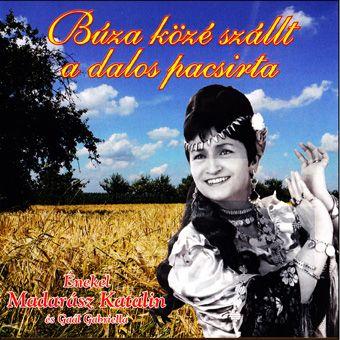 Madarász Katalin: Búza közé szállt a dalos pacsirta (CD)