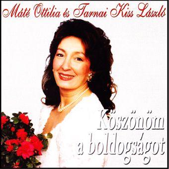 Máté Ottilia és Tarnai Kiss László: Köszönöm a boldogságot (CD)