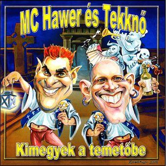Mc Hawer és a Tekknő: Kimegyek a temetőbe (CD)