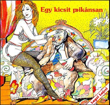 Lagzi Lajcsi: Egy kicsit pikánsan (CD)