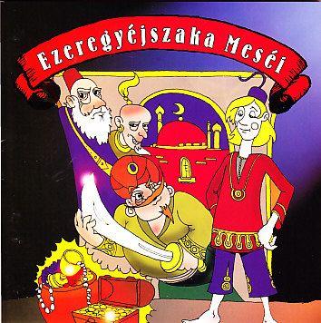 Ezeregyéjszaka meséi (CD)