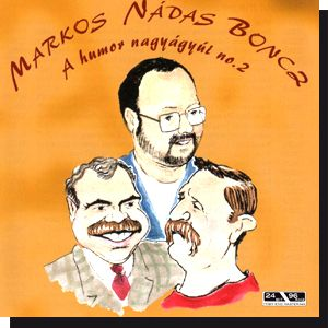 Markos-Nádas-Boncz: A humor nagyágyúi 2. (CD)
