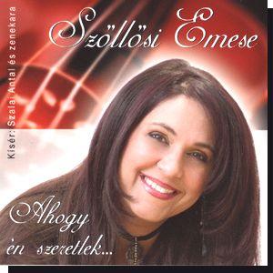 Szőllősi Emese: Ahogy én szeretlek... CD