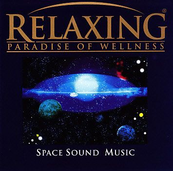 Relaxing: Paradise of Wellness (CD) Space Sound Music