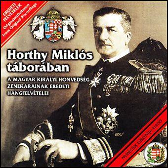 Horthy Miklós táborában (CD)