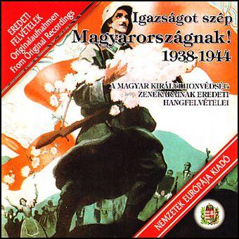 Igazságot szép Magyarországnak -1938-1944 (CD)