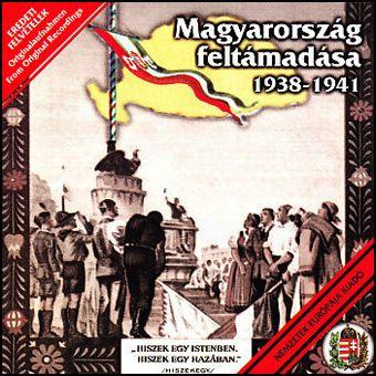 Magyarország feltámadása - 1938-1941 (CD)