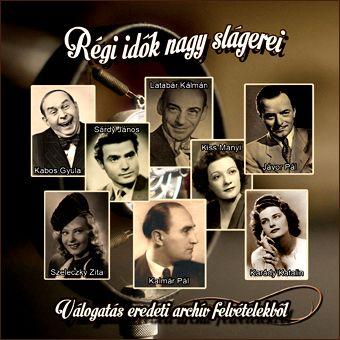 Régi idők nagy slágerei: Válogatás eredeti archív felvételekből (2 CD)