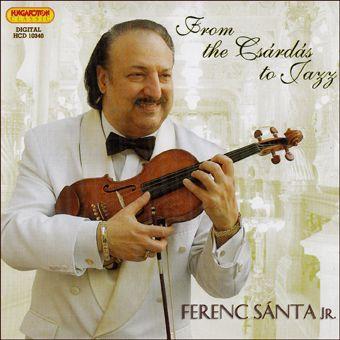 Sánta Ferenc Jr.: From the Csárdás to Jazz (CD)