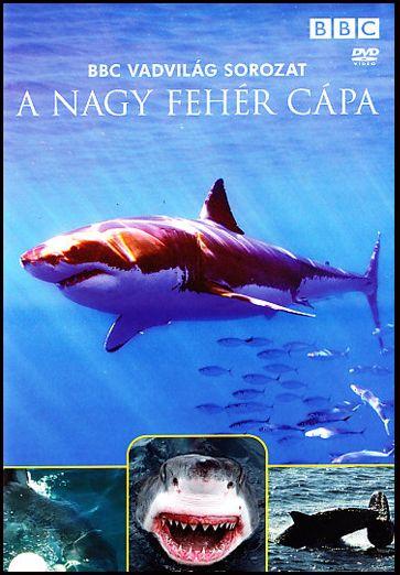 A nagy fehér cápa - BBC Vadvilág sorozat (DVD)