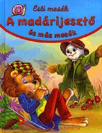 8f672536da A madárijesztő és más mesék könyv- Dalnok Kiadó Zene- és DVD Áruház ...