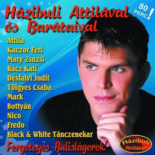 Házibuli Attilával és Barátaival (CD)