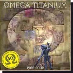 Omega: Titánium - 1962-2002 (CD)
