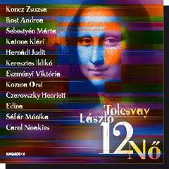 Tolcsvay László: 12 nő (CD)