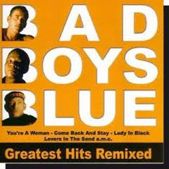 Bad Boys Blue: Greatest Hits Remixed (CD)
