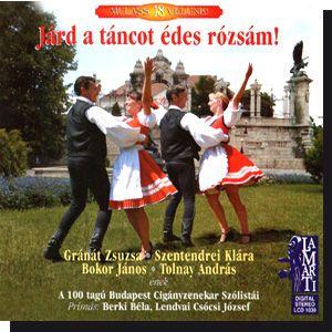 Járd a táncot édes rózsám! Mulass velünk 18. (CD)