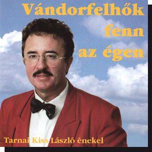 Tarnai Kiss László: Vándor felhők fenn az égen... (CD)