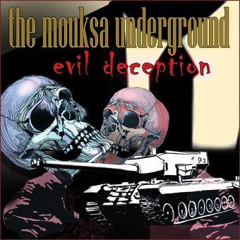 The Mouksa Underground: Evil Deception (CD)