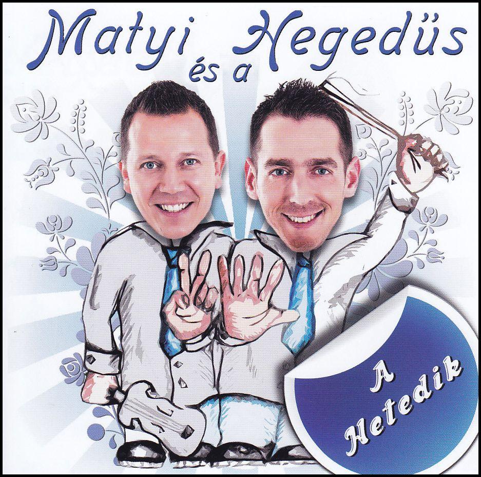 Matyi és a Hegedűs: A hetedik (CD)