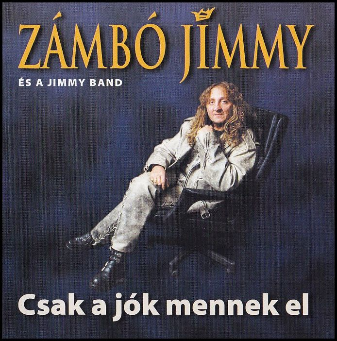 Zámbó Jimmy és a Jimmy Band: Csak a jók mennek el (CD)
