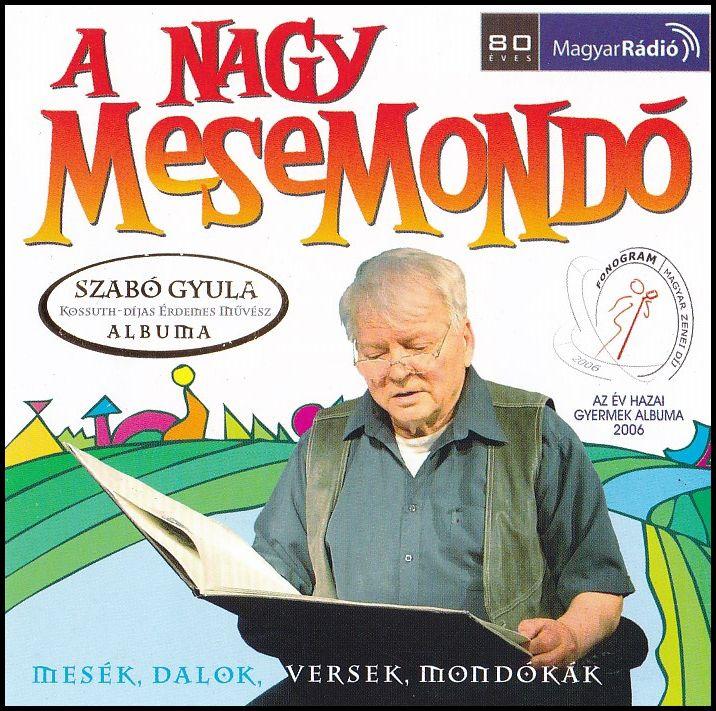 Szabó Gyula: A nagy mesemondó 1. (CD)