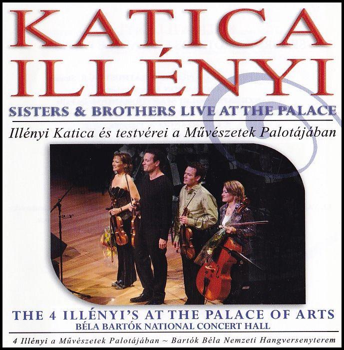 Illényi Katica és testvérei koncertje - 4 Illényi a Művészetek Palotájában (CD)