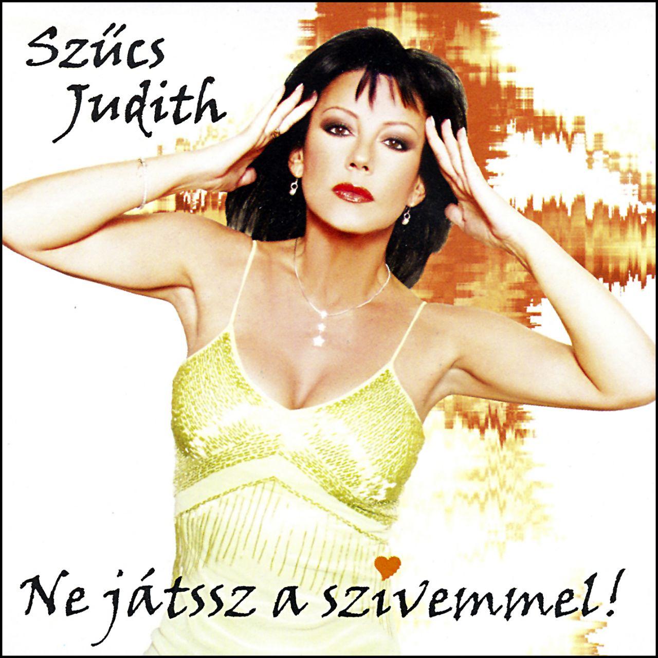 Szűcs Judith: Ne játssz a szívemmel! (CD)