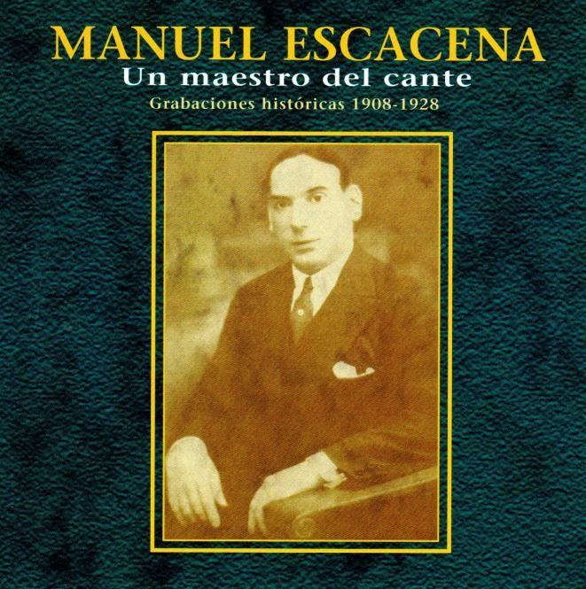 Manuel Escacena - Un Maestro Del Cante (CD)