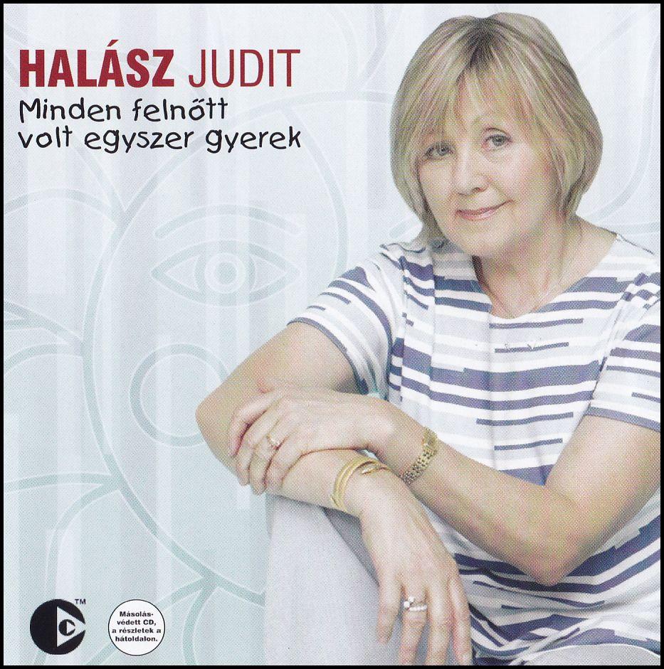 Halász Judit: Minden felnőtt volt egyszer gyerek (CD)